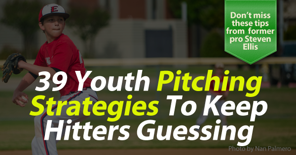 39 youth pitching strategies to keep hitters guessing banner