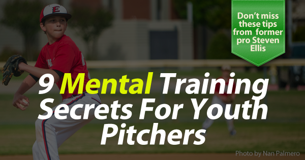 9 mental training secrets for youth pitchers banner